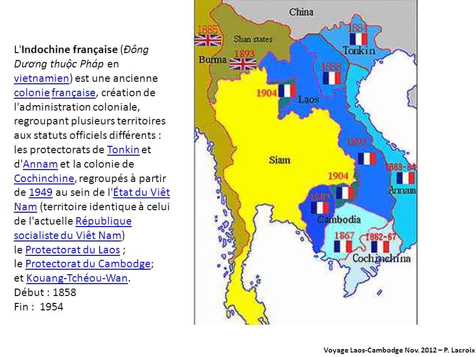 le Protectorat du Laos ; le Protectorat du Cambodge;