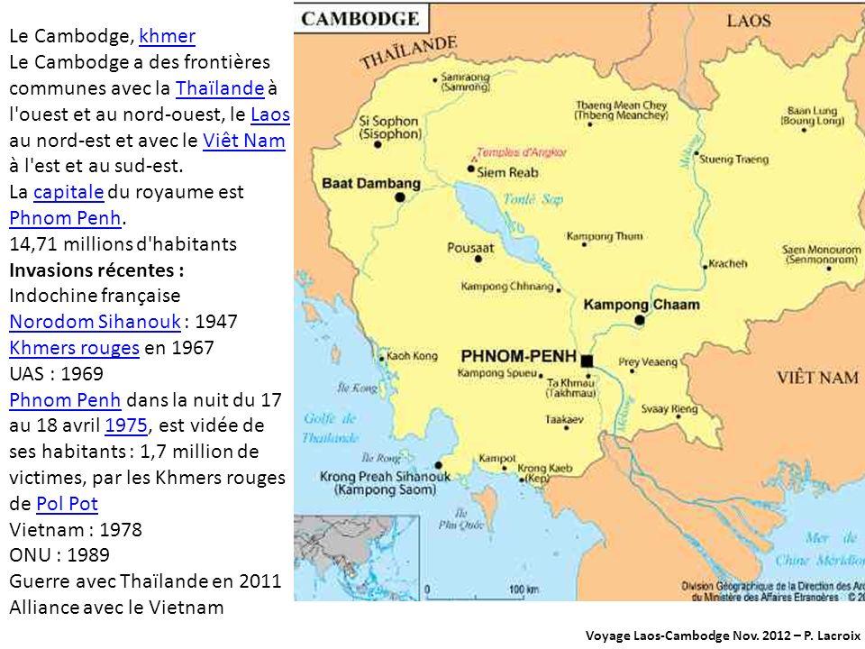 La capitale du royaume est Phnom Penh. 14,71 millions d habitants