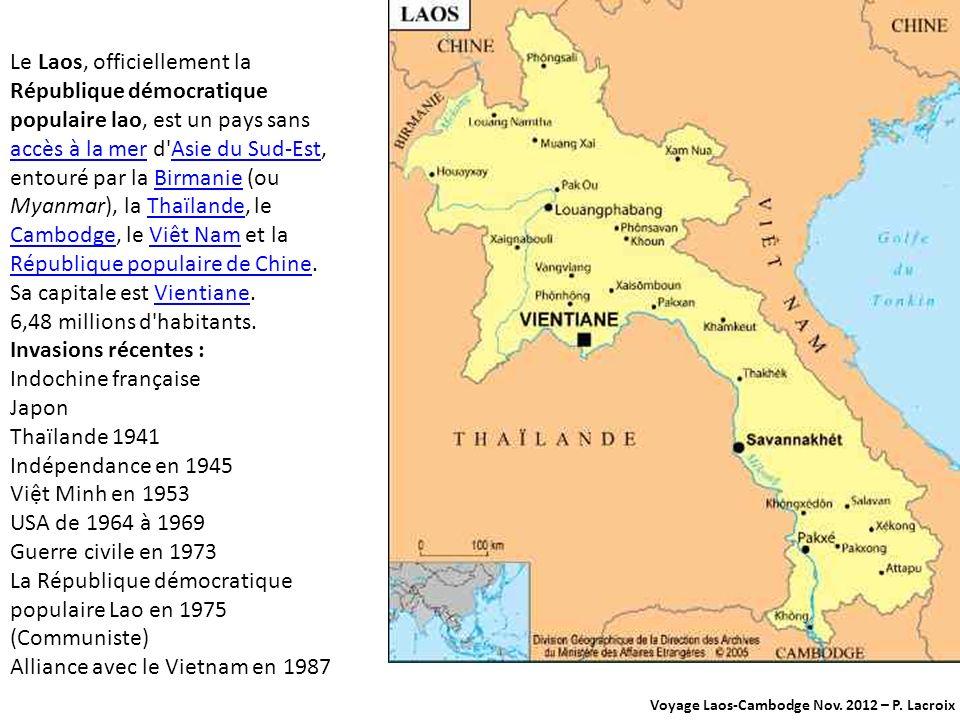Sa capitale est Vientiane. 6,48 millions d habitants.