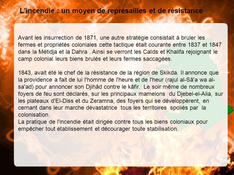 L incendie : un moyen de représailles et de résistance