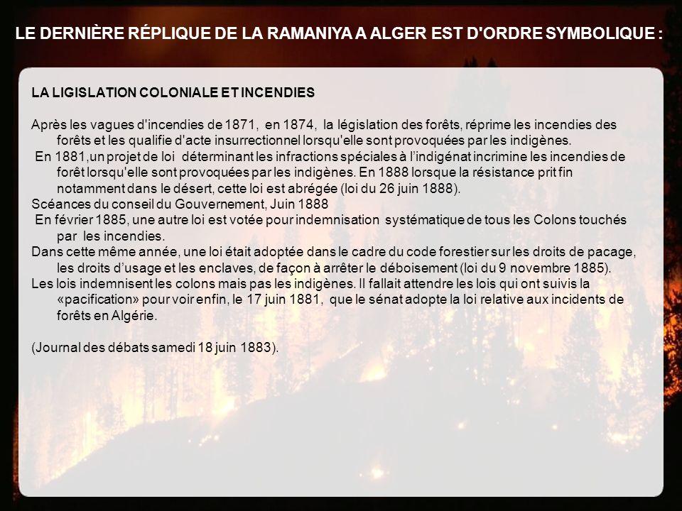 LE DERNIÈRE RÉPLIQUE DE LA RAMANIYA A ALGER EST D ORDRE SYMBOLIQUE :