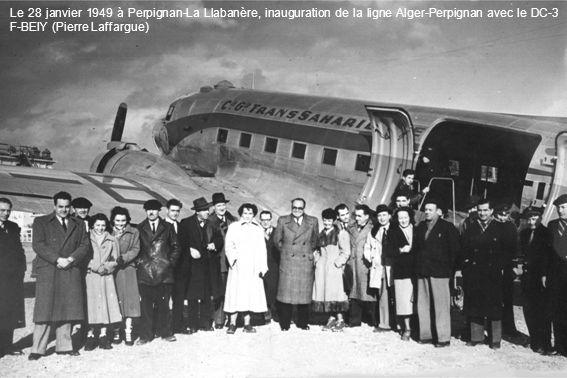 Le 28 janvier 1949 à Perpignan-La Llabanère, inauguration de la ligne Alger-Perpignan avec le DC-3 F-BEIY (Pierre Laffargue)