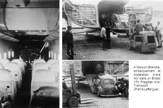 A Maison-Blanche, embarquement et installation d'une 4cv dans un Bristol 170 Freighter d'Air Transport.