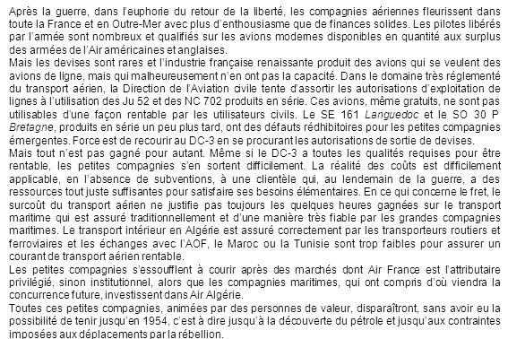 Après la guerre, dans l'euphorie du retour de la liberté, les compagnies aériennes fleurissent dans toute la France et en Outre-Mer avec plus d'enthousiasme que de finances solides. Les pilotes libérés par l'armée sont nombreux et qualifiés sur les avions modernes disponibles en quantité aux surplus des armées de l'Air américaines et anglaises.