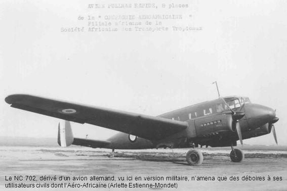 Le NC 702, dérivé d'un avion allemand, vu ici en version militaire, n'amena que des déboires à ses utilisateurs civils dont l'Aéro-Africaine (Arlette Estienne-Mondet)