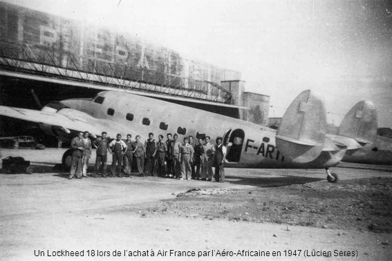 Un Lockheed 18 lors de l'achat à Air France par l'Aéro-Africaine en 1947 (Lucien Seres)
