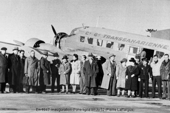 En 1947, inauguration d'une ligne en Ju 52 (Pierre Laffargue)