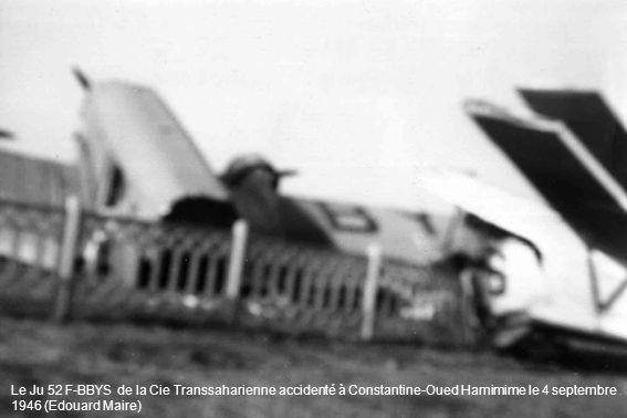 Le Ju 52 F-BBYS de la Cie Transsaharienne accidenté à Constantine-Oued Hamimime le 4 septembre 1946 (Edouard Maire)