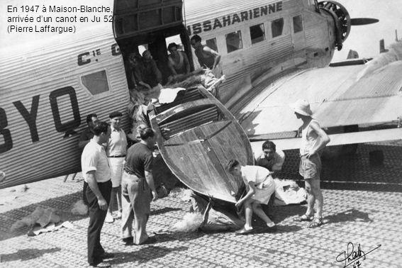 En 1947 à Maison-Blanche, arrivée d'un canot en Ju 52 (Pierre Laffargue)