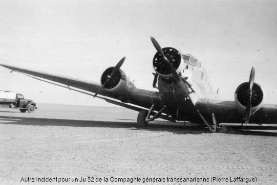 Autre incident pour un Ju 52 de la Compagnie générale transsaharienne (Pierre Laffargue)