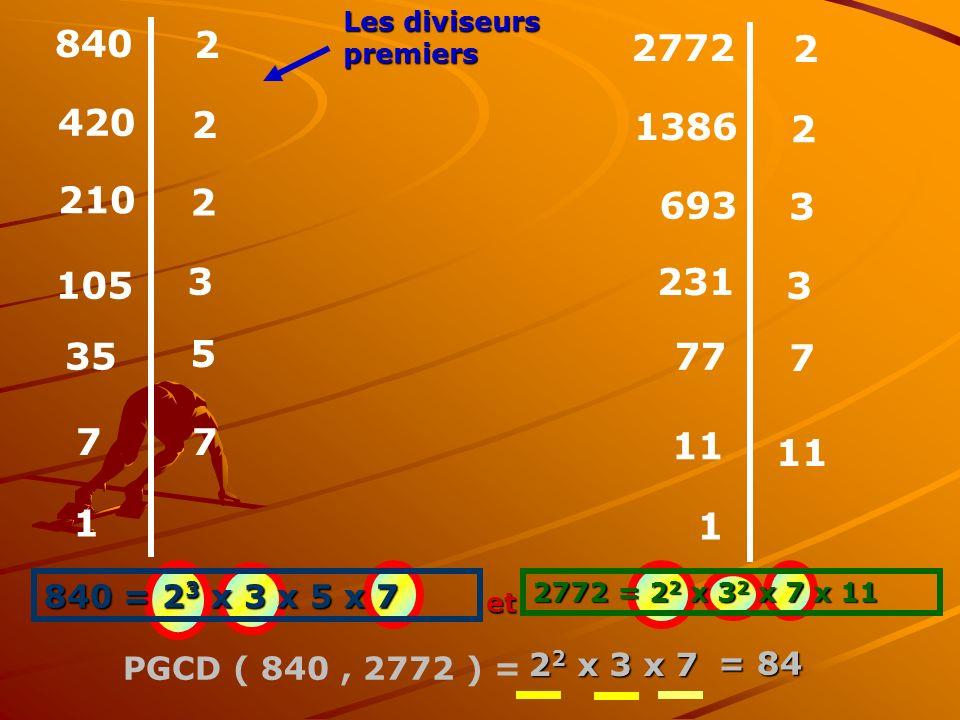 Les diviseurs premiers. 840. 2. 2772. 2. 420. 2. 1386. 2. 210. 2. 693. 3. 105. 3. 231.