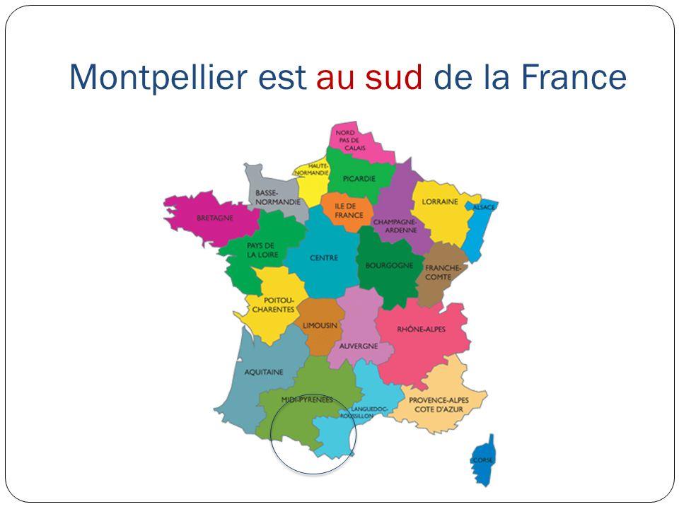 Montpellier est au sud de la France