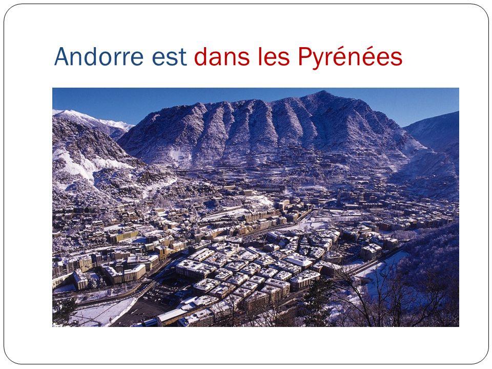 Andorre est dans les Pyrénées
