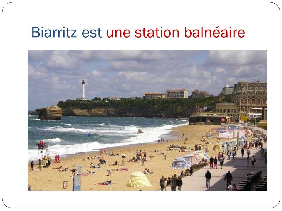 Biarritz est une station balnéaire