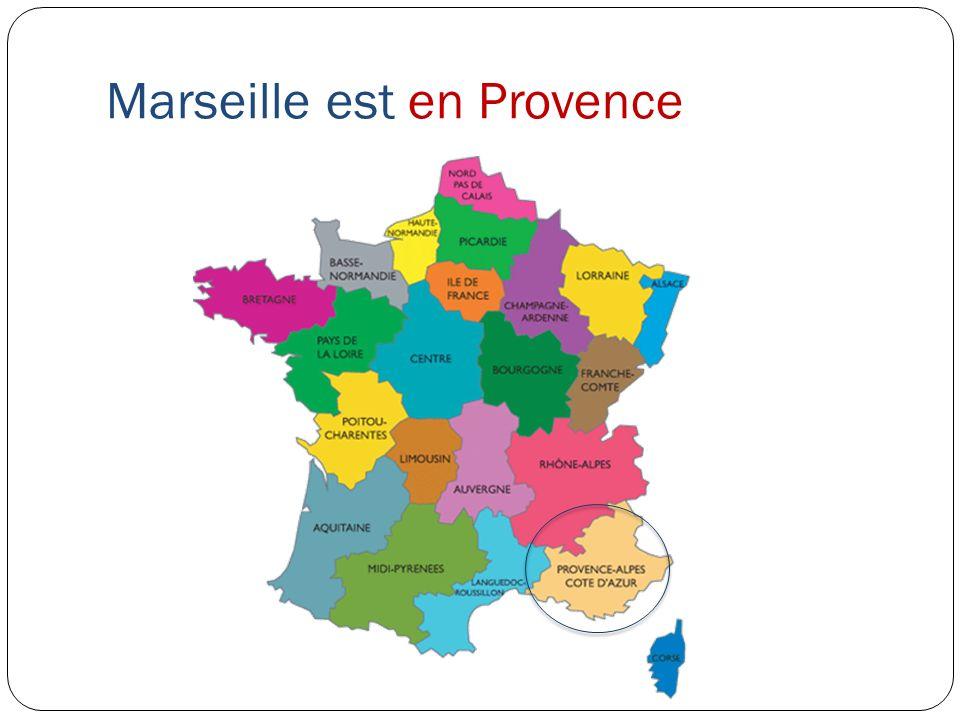 Marseille est en Provence