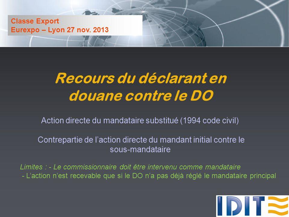 Recours du déclarant en douane contre le DO