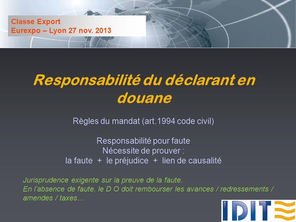 Responsabilité du déclarant en douane
