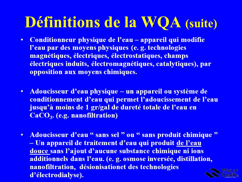 Définitions de la WQA (suite)
