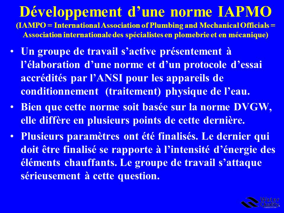 Développement d'une norme IAPMO (IAMPO = International Association of Plumbing and Mechanical Officials = Association internationale des spécialistes en plomebrie et en mécanique)