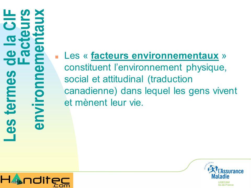 Les termes de la CIF Facteurs environnementaux