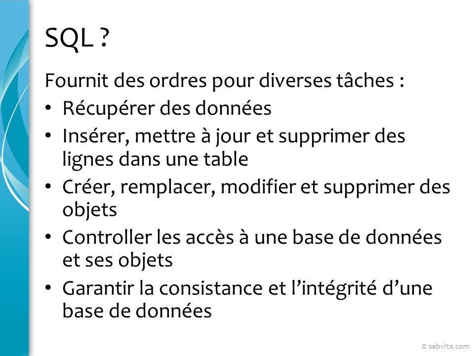SQL Fournit des ordres pour diverses tâches : Récupérer des données