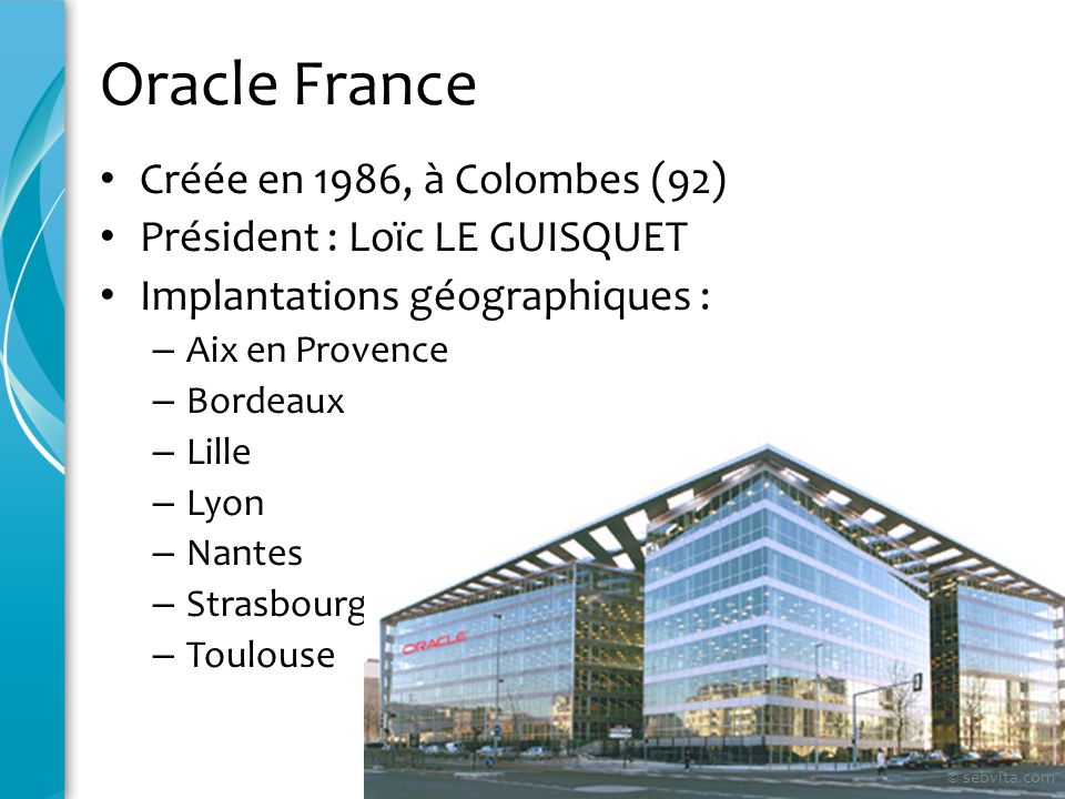 Oracle France Créée en 1986, à Colombes (92)