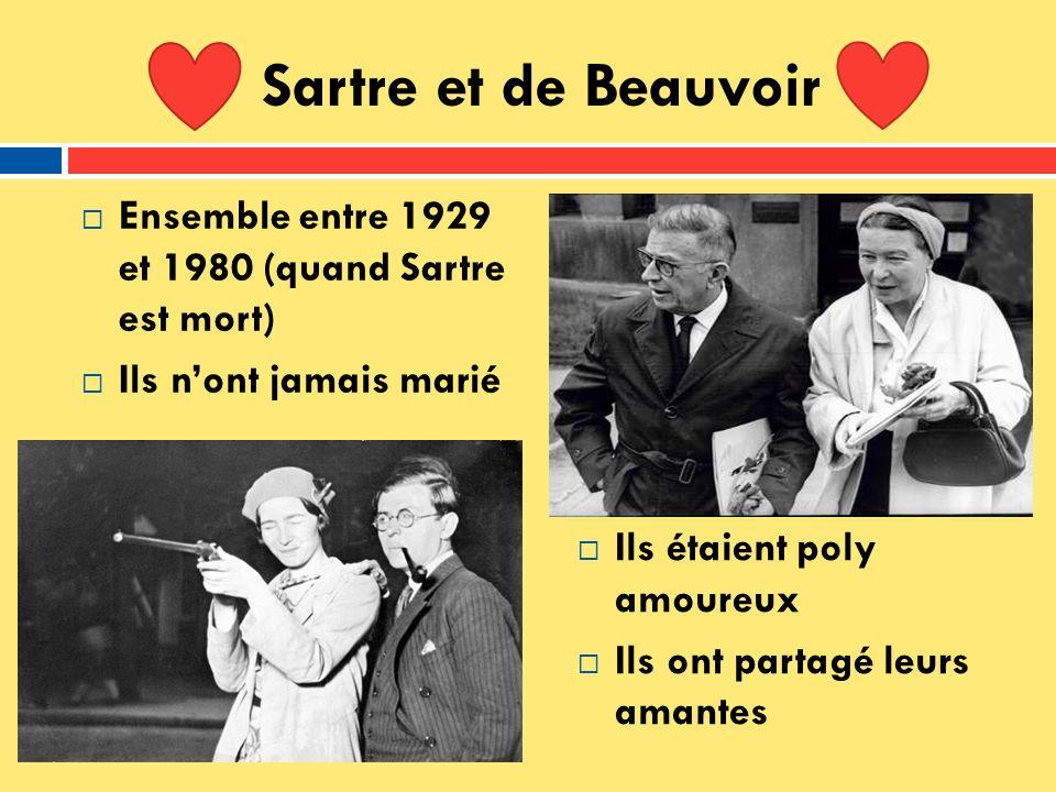 Sartre et de Beauvoir Ensemble entre 1929 et 1980 (quand Sartre est mort) Ils n'ont jamais marié.