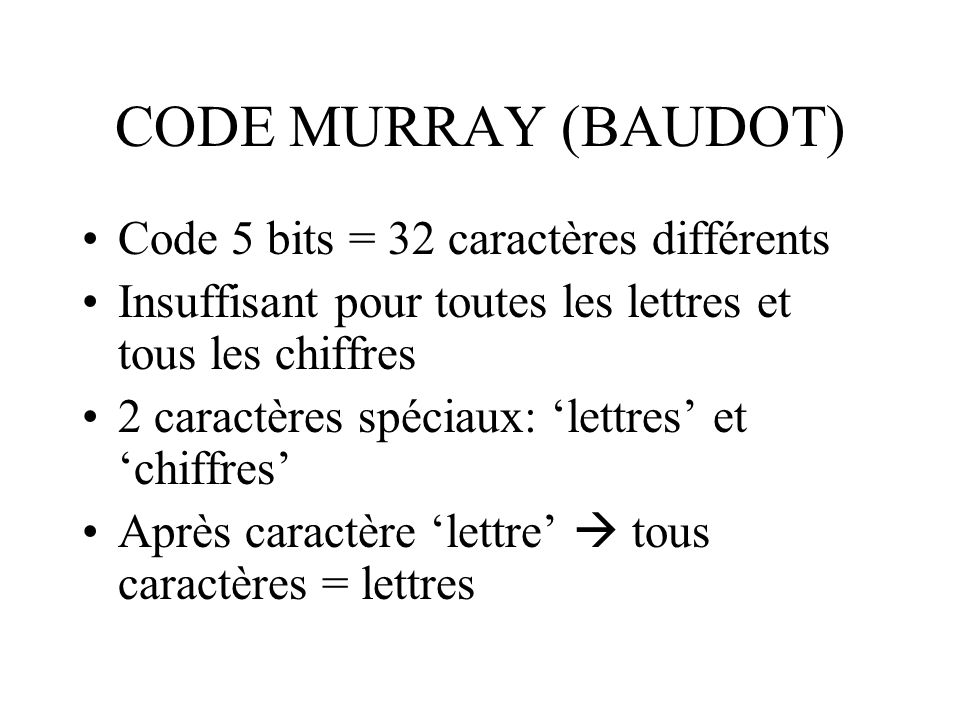 CODE MURRAY (BAUDOT) Code 5 bits = 32 caractères différents