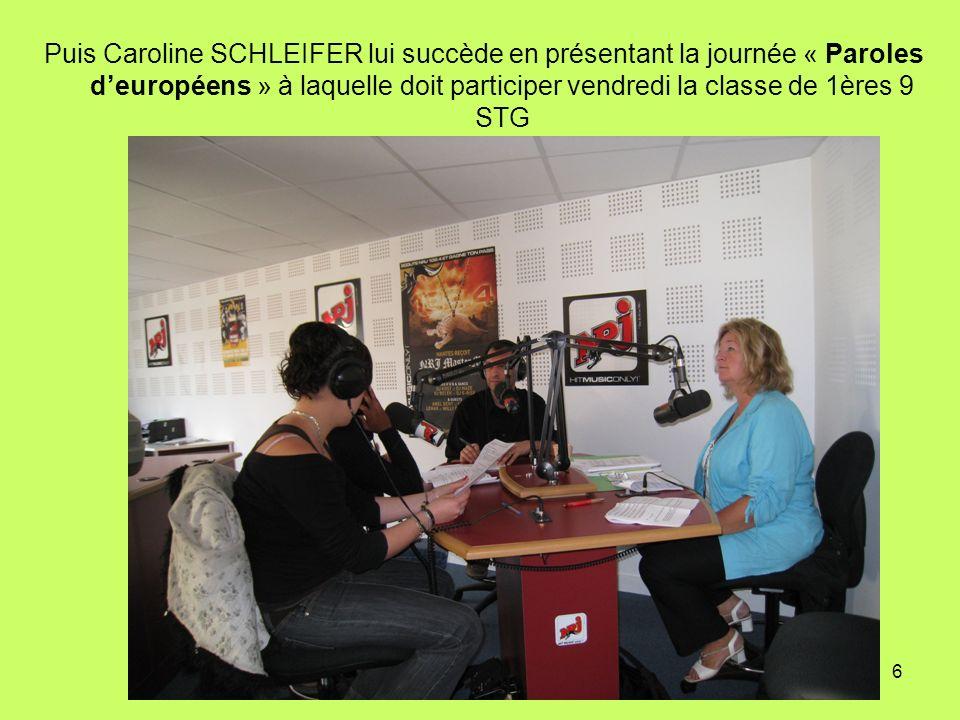 Puis Caroline SCHLEIFER lui succède en présentant la journée « Paroles d'européens » à laquelle doit participer vendredi la classe de 1ères 9 STG