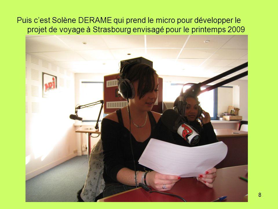 Puis c'est Solène DERAME qui prend le micro pour développer le projet de voyage à Strasbourg envisagé pour le printemps 2009