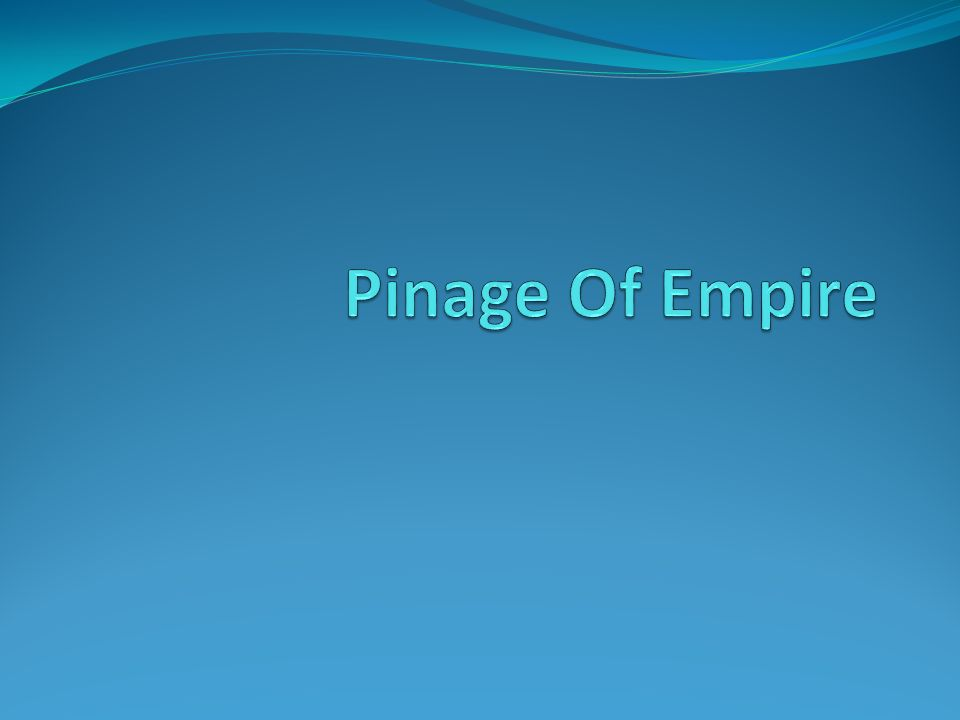 Pinage Of Empire