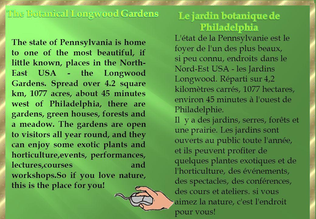 The Botanical Longwood Gardens Le jardin botanique de Philadelphia