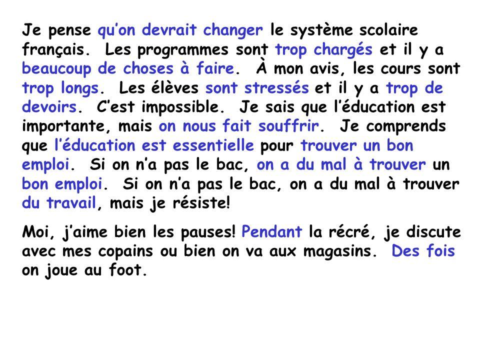 Je pense qu'on devrait changer le système scolaire français