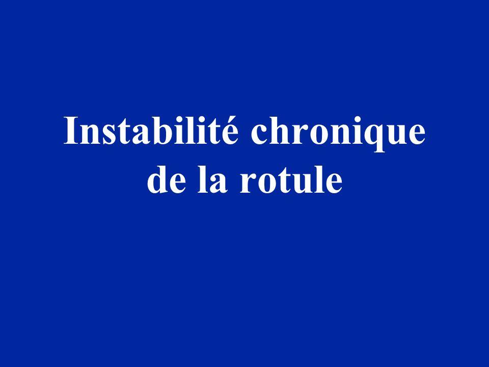 Instabilité chronique de la rotule