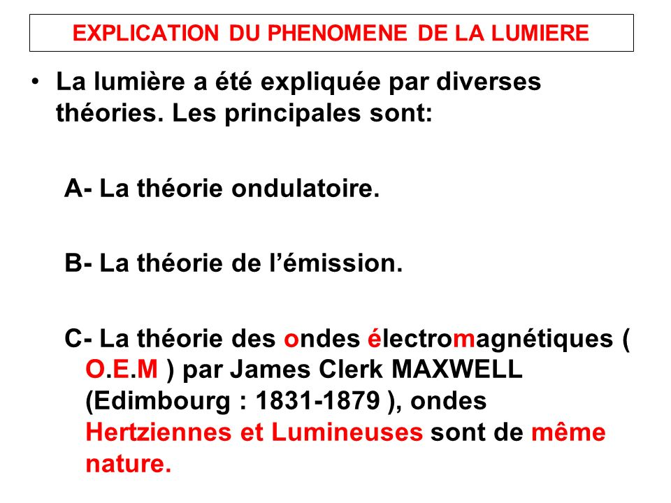 EXPLICATION DU PHENOMENE DE LA LUMIERE