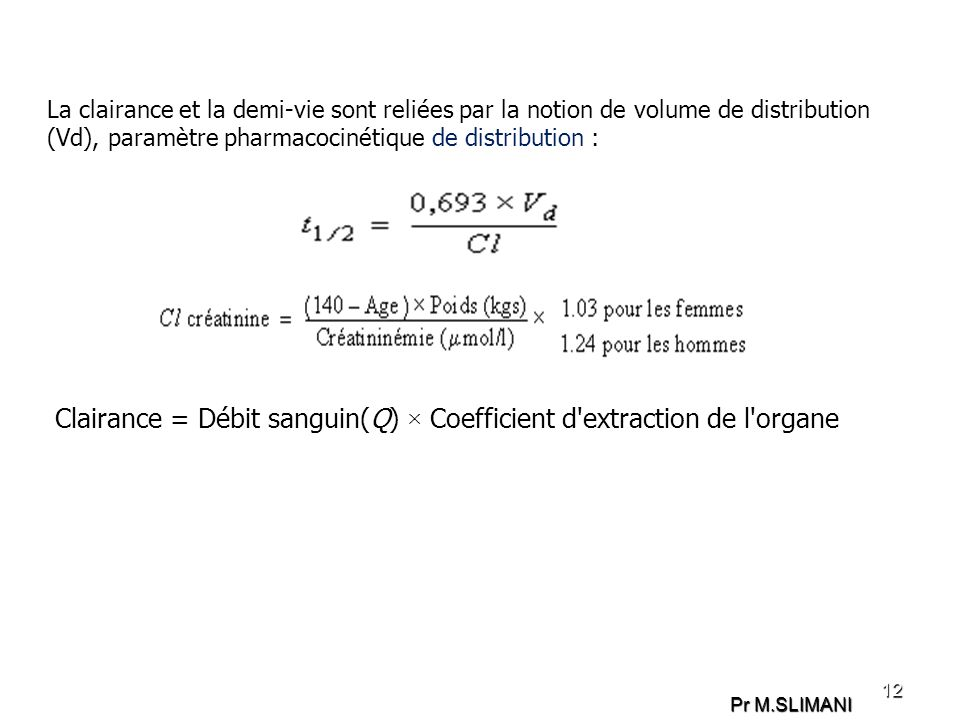 Clairance = Débit sanguin(Q) × Coefficient d extraction de l organe