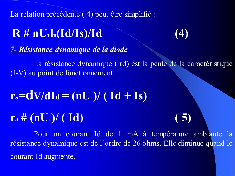 rd =dV/dId = (nUT)/ ( Id + Is) rd # (nUT)/ ( Id) ( 5)