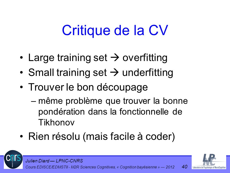 Critique de la CV Large training set  overfitting