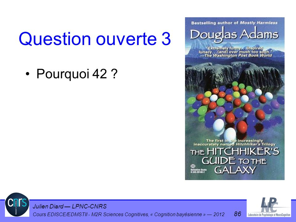 Question ouverte 3 Pourquoi 42