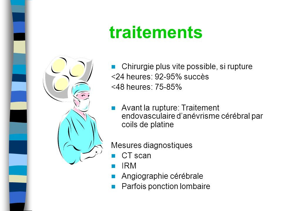 traitements Chirurgie plus vite possible, si rupture