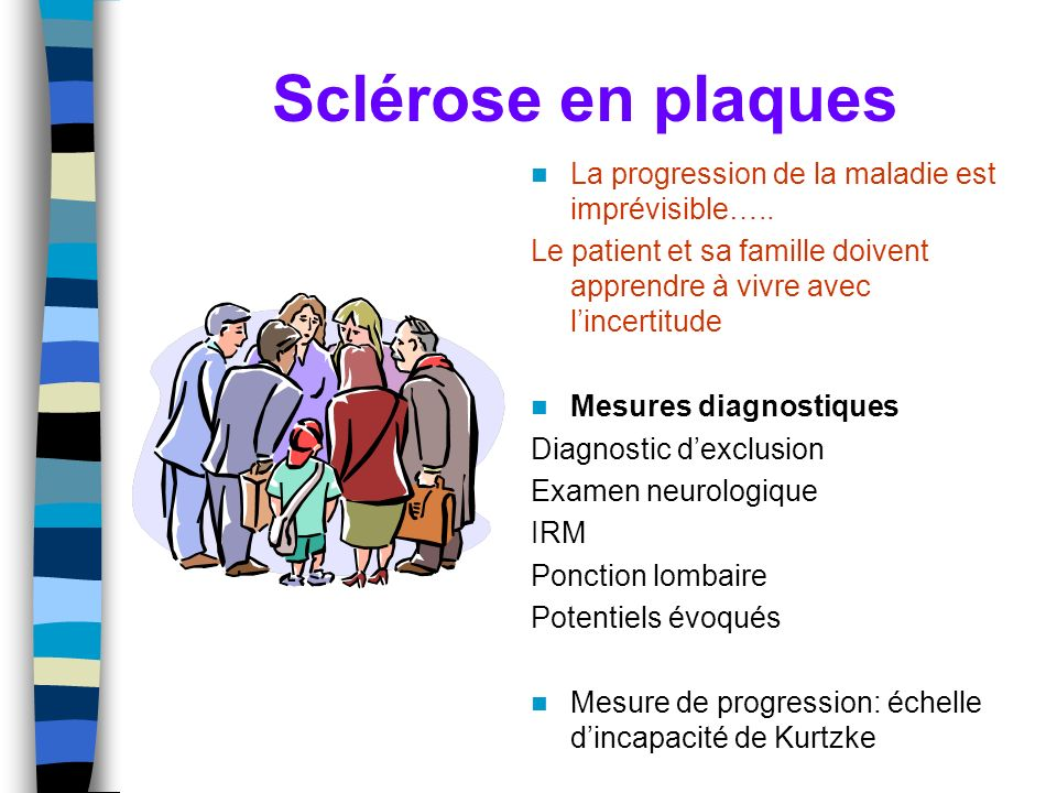 Sclérose en plaques La progression de la maladie est imprévisible…..