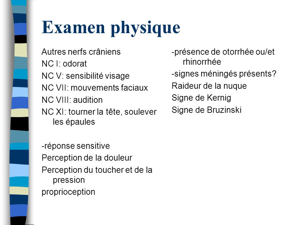 Examen physique Autres nerfs crâniens NC I: odorat