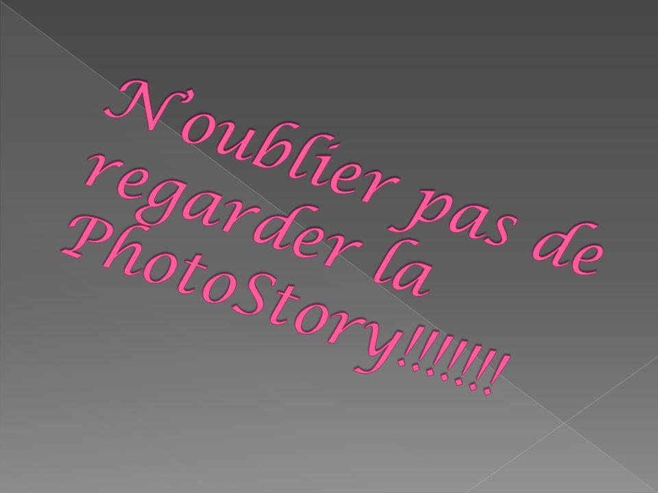 N'oublier pas de regarder la PhotoStory!!!!!!!