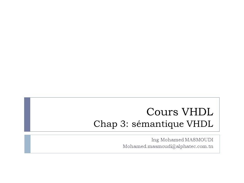 Cours VHDL Chap 3: sémantique VHDL