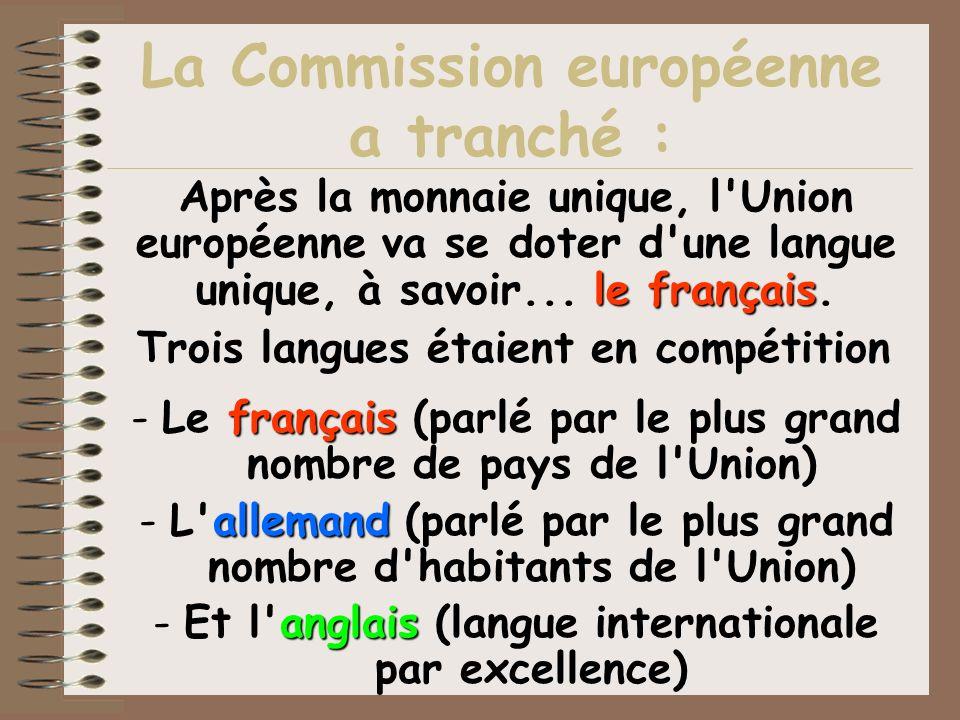 La Commission européenne a tranché :