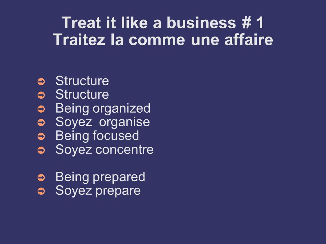 Treat it like a business # 1 Traitez la comme une affaire