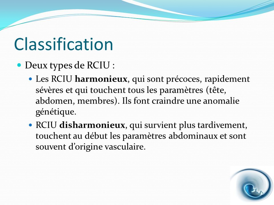 Classification Deux types de RCIU :