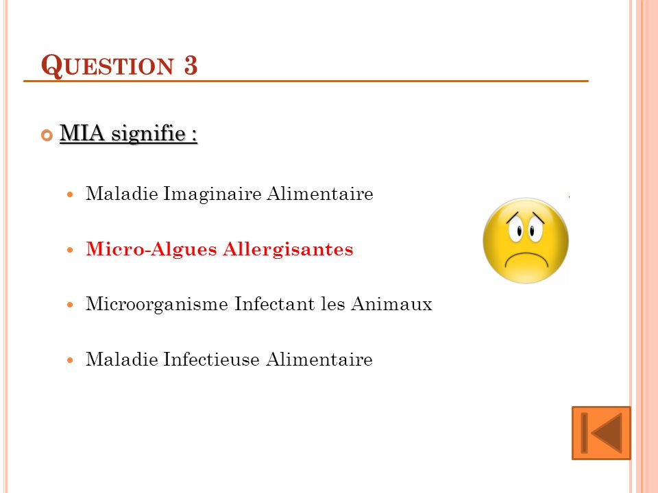 Question 3 MIA signifie : Maladie Imaginaire Alimentaire