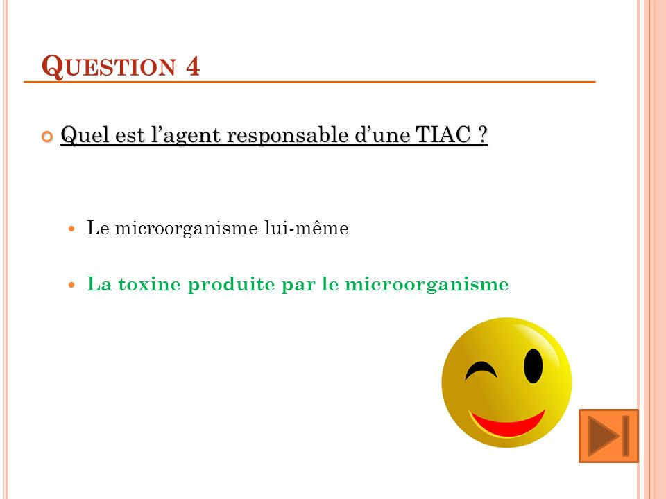Question 4 Quel est l'agent responsable d'une TIAC