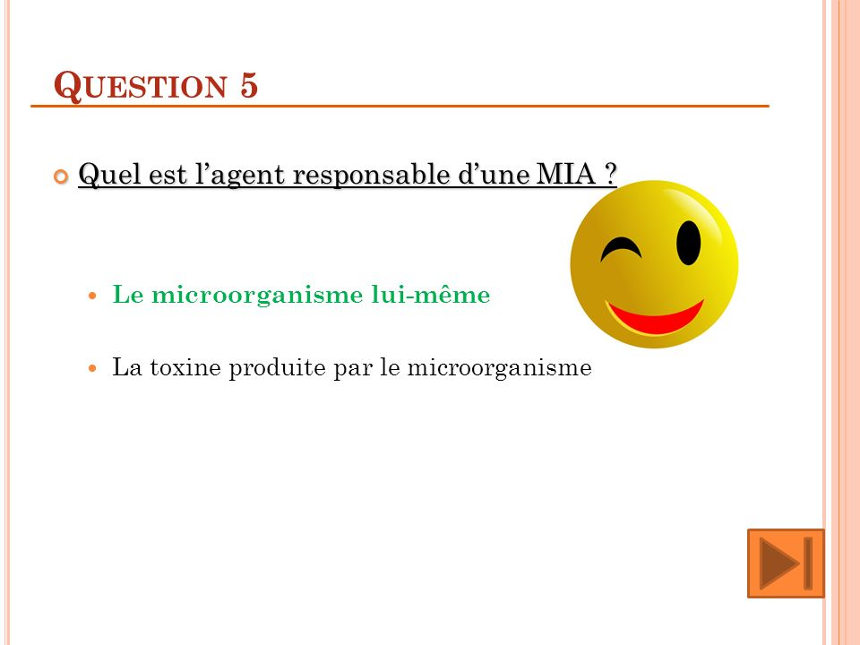 Question 5 Quel est l'agent responsable d'une MIA